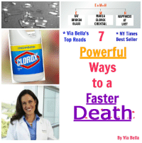 i wish 70% percent of me was bleach: CONCENTRATED  ARD  EAT  MAKEA  HAPPINESS  BROKEN  CLOROX  AT  GLASS  LAST  COCKTAIL  Via Bella's  NY Times  Top Reads  Best Seller  Powerful  Ways  to a  Faster  Death  By Via Bella i wish 70% percent of me was bleach