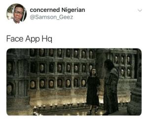 An app has no face by jnr_jinx MORE MEMES: concerned Nigerian  @Samson_Geez  Face App Hq  LOODOD0 An app has no face by jnr_jinx MORE MEMES