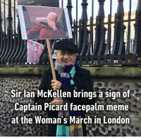 Facepalm, Gandalf, and Memes: Concerts  Sir Ian McKellen brings a sign of  at the Woman's March in London Friendship goals. Follow @9gag @9gagmobile 9gag ianmckellen captainpicard patrickstewart protest facepalm womensmarch sign magneto friendship gandalf
