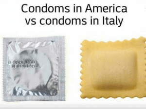 America, Mia, and Mama: Condoms in America  vs condoms in ltaly Mama mia