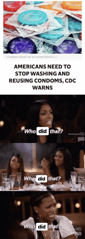 "blkbutterfly816: thatpettyblackgirl:    Well, the headlines say ""Americans"" so…white people.    : Condoms should not be reused (Stock) ()  AMERICANS NEED TO  STOP WASHING AND  REUSING CONDOMS, CDC  WARNS   Who  o did  that?   Wh  did  that?   Wh  did  that? blkbutterfly816: thatpettyblackgirl:    Well, the headlines say ""Americans"" so…white people."