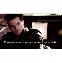 Memes, Annoying, and 🤖: confessi  ne  Enzo was soooo annoying in season 6 hating Stefan. Agree or disagree? - @tvd.ig