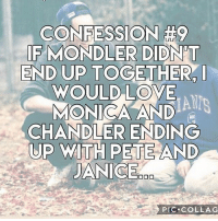 Credits @six.friendss: CONFESSION #9  IF MONDLER DIDNT  END UP TOGETHER  WOULD LOVE  MONICA AND  CHANDLER ENDING  UP WITH PETE AND  JANICE  DO  PIC. COLLAG Credits @six.friendss