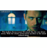 Memes, Control, and Power: confession vd  This hollow theory is just SO much like the one about  sirens. With the whole, power from sacrifice to the mind  control thing. Agree or Disagree? - @bestvdscenes 💕