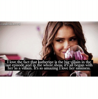 Agree or disagree? agree!! - @epicdxlena: confessiontyd  I love the fact that katherine is the big villain in the  last episode and in the whole show. it's all began with  her as a villain. It's so amazing I love her sassiness. Agree or disagree? agree!! - @epicdxlena
