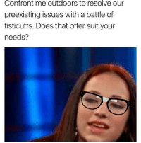 nah bruh just cash me outside how bout dah • • • • • Follow @deadasswaki for more 💀 like autism follow spam tbh spam4spam likeallpost wcw sneakerhead mcm dankmemes memes meme lol lmao ayylmao huhchallenge followforfollow follow4follow bape lmfao edgy cringe mlg trump offensive triggered 911: Confront me outdoors to resolve our  preexisting issues with a battle of  fisticuffs. Does that offer suit your  needs? nah bruh just cash me outside how bout dah • • • • • Follow @deadasswaki for more 💀 like autism follow spam tbh spam4spam likeallpost wcw sneakerhead mcm dankmemes memes meme lol lmao ayylmao huhchallenge followforfollow follow4follow bape lmfao edgy cringe mlg trump offensive triggered 911