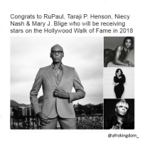 Congratulations! They deserve it! afrokingdom melanin blackbeauty blackisbeautiful africanamerican melaninonfleek melaninpoppin black blacknationalism blackempowerment blackandproud blackpride blackpower unapologeticallyblack blackisbeautiful justiceorelse problack blackexcellence blackdontcrack: Congrats to RuPaul,. Taraii P. Henson, Niecy  Congrats to RuPaul, Taraji P. Henson, Niecy  Nash & Mary J. Blige who will be receiving  stars on the Hollywood Walk of Fame in 2018  @afrokingdorm Congratulations! They deserve it! afrokingdom melanin blackbeauty blackisbeautiful africanamerican melaninonfleek melaninpoppin black blacknationalism blackempowerment blackandproud blackpride blackpower unapologeticallyblack blackisbeautiful justiceorelse problack blackexcellence blackdontcrack