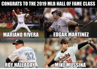 Mlb, Class, and Fame: CONGRATS TO THE 2019 MLB HALL OF FAME CLASS  : YORK  MARIANO RIVERAEDGAR MARTINEZ  32  ROY HALLADAYMIKEMUSSINA Congrats to the 2019 MLB Hall of Fame inductees!
