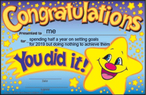 Goals, Date, and Them: Congratulatio  me  Presented to  or spending half a year on setting goals  for 2019 but doing nothing to achieve them  Date  o 8%o  sanea me📅irl