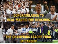 Congratulation Real Madrid C.F. 🙌👏: CONGRATULATION TO  REAL MADRID FOR REACHING  THE CHAMPIONS LEAGUEFINAL  IN CARDIFF Congratulation Real Madrid C.F. 🙌👏