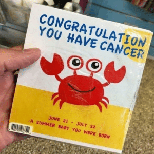 Cancers♋: CONGRATULATION  YOU HAVE CANCER  JUNE 21 JULY 22  A SUMMER BABY YOU WERE BORN  231 0 Cancers♋
