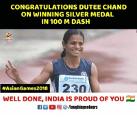 Anaconda, Bank, and Congratulations: CONGRATULATIONS DUTEE CHAND  ON WINNING SILVER MEDAL  IN 100 M DASH  AUGHING  State Bank of India  230  #AsianGames2018  WELL DONE, INDIA IS PROUD OF YOU  回( ) /laughingcolours Congratulations #DuteeChand 🇮🇳 #AsianGames2018