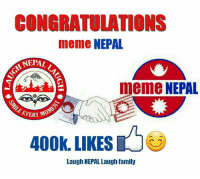 Thank You So much Laugh NEPAL Laugh for your love and support.  ❤️: CONGRATULATIONS  meme NEPAL  NEPAL  neme NEPAL  EVERY  400k. LIKES  Laugh NEPAL Laugh family Thank You So much Laugh NEPAL Laugh for your love and support.  ❤️