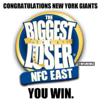CONGRATULATIONS NEW YORK GIANTS  THE  ANEN  CONFLMEMEZ  NFC EAST  YOU WIN The Biggest Loser: NFC Edition!