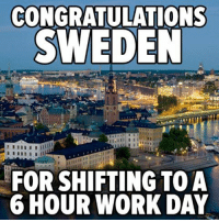 #sweden #work #research - What happened when Sweden tried six-hour working days - A six-hour working day with full-time wages sounds like a dream for most people, but for a group of 70 Swedish nurses it has been a reality for the past two years. They were part of a trial aimed at testing the benefits of less work, which has gained huge attention around the world. But is the nine to five really going to be a thing of the past? The results of the trial released so far are encouraging. Nurses working shorter hours took less sick days, felt healthier and were more productive. Read more: http://ind.pn/2ltOnob  Join us: fb.com/unitedhumanists: CONGRATULATIONS  SWEDEN  1111  FOR SHIFTING TO A  6 HOUR WORK DAY #sweden #work #research - What happened when Sweden tried six-hour working days - A six-hour working day with full-time wages sounds like a dream for most people, but for a group of 70 Swedish nurses it has been a reality for the past two years. They were part of a trial aimed at testing the benefits of less work, which has gained huge attention around the world. But is the nine to five really going to be a thing of the past? The results of the trial released so far are encouraging. Nurses working shorter hours took less sick days, felt healthier and were more productive. Read more: http://ind.pn/2ltOnob  Join us: fb.com/unitedhumanists