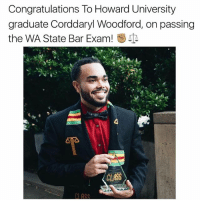 howard university: Congratulations To Howard University  graduate Corddaryl Woodford, on passing  the WA State Bar Exam!  SS  CI ACC