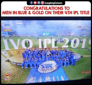 4 time Champs #MI #IPL: CONGRATULATIONS TO  MEN IN BLUE & GOLD ON THEIR 4TH IPL TITLE  vivo  LIVE  IP  STAR SPOR  PL 201  のair  LAUGHING 4 time Champs #MI #IPL