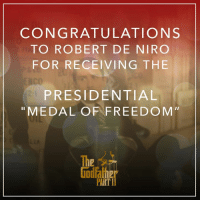 "Memes, Congratulations, and Freedom: CONGRATULATIONS  TO ROBERT DE NIRO  FOR RECEIVING THE  PRESIDENTIAL  MEDAL OF FREEDOM  PARTII Congratulations to Robert De Niro for receiving the Presidential ""Medal of Freedom""."