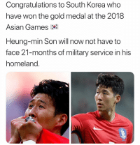 👏👏: Congratulations to South Korea who  have won the gold medal at the 2018  Asian Games k  Heung-min Son will now not have to  face 21-months of military service in his  homeland. 👏👏