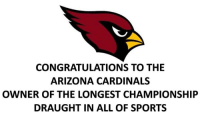 Arizona Cardinals, Nfl, and Sports: CONGRATULATIONS TO THE  ARIZONA CARDINALS  OWNER OF THE LONGEST CHAMPIONSHIP  DRAUGHT IN ALL OF SPORTS !!!!!!