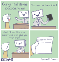 Congratulations: Congratulations You won a free iPad  00,000th Visitor  0  @System32Comics  Just fill out this small  survey and we'll give you  your prize  Social Security Number  0  WEB  TOON  System32 Comics