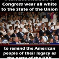 Hahahaha: Congress wear all white  to the State of the Union  PRESIDENT TRUMP  ADDRESS TO CONGRESS  to remind the American  people of their legacy as Hahahaha