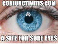 Twitter: @Puns_Only Instagram: @PunsOnly: CONJUNCTIVITIS-CO  A SITE FOR SORE EYES Twitter: @Puns_Only Instagram: @PunsOnly
