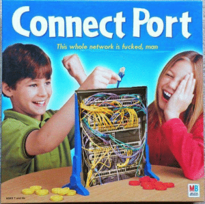 Family, Fun, and Network: Connect Port  This whole network is fucked, man  MB  AILTON  BRADLEY  AGES 7 and Up Fun for the whole family