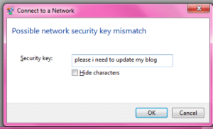 Hidee: Connect to a Network  Possible network security key mismatch  Security key.  please i need to update my blog  Hide characters  OK  Cancel