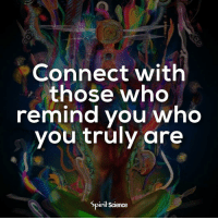Beautiful, Love, and Memes: Connect with  those who  remind you who  vou truly are  Spirił Science After all, they are reflections of your best self 🧙♀️✨🧙🏼♂️ Artwork by @archannair . . . . . . meditation oneness innerpeace lawofattraction blessings love inspire wisdom spiritual yogi yoga flow oneness amazing beauty earth lovequotes quotes quotestoliveby beautiful compassion spiritualawakening enlightenment nature kindness