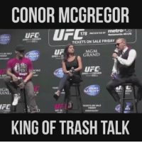 Conor McGregor is a fucking legend for this 😂😂😂👏👏 @TheNotoriousMMA: CONOR MCGREGOR  178  PRESENTED  UFC  Nationwide 40LT  TICKETS ON SALE FRIDAY  UF  MGM  GRAND  UFC  NSALE  NES, v JRMIE  RAN  IFC  TICKETS ON SALE  FRIDAY  KING OF TRASH TALK Conor McGregor is a fucking legend for this 😂😂😂👏👏 @TheNotoriousMMA