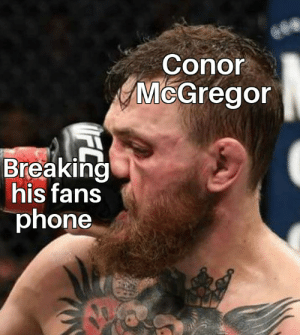 So pissy: Conor  McGregor  Breaking  his fans  phone So pissy