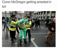 Conor McGregor, Funny, and McGregor: Conor McGregor getting arrested in  NY  GAR FOOKIN COPS! https://t.co/3R49dry4Mq