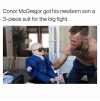 Omg 😂😍 goodgirlwithbadthoughts 💅🏼: Conor McGregor got his newborn son a  3-piece suit for the big fight. Omg 😂😍 goodgirlwithbadthoughts 💅🏼
