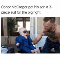 Conor McGregor, Suits, and Fight: Conor McGregor got his son a 3-  piece suit for the big fight Suits are often worn to funerals