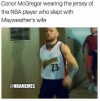 Savage smh: Conor McGregor wearing the jersey of  the NBA player who slept with  Mayweather's wife  23  @NBAMEMES Savage smh