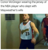 👏👏👏👏👏👏👏👏👏: Conor McGregor wearing the jersey of  the NBA player who slept with  Mayweather's wife  23 👏👏👏👏👏👏👏👏👏