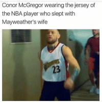 He wildin💀: Conor McGregor wearing the jersey of  the NBA player who slept with  Mayweather's wife  23 He wildin💀