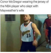 That's a level of savage no one else can reach😎: Conor McGregor wearing the jersey of  the NBA player who slept with  Mayweather's wife  23 That's a level of savage no one else can reach😎