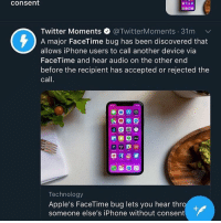 Someone probably caught me beating my shit: consent  Twitter Moments @TwitterMoments. 31 m v/  A major FaceTime bug has been discovered that  allows iPhone users to call another device via  FaceTime and hear audio on the other end  before the recipient has accepted or rejected the  call  c벱回田  Technology  Apple's FaceTime bug lets you hear thro  someone else's iPhone without consent Someone probably caught me beating my shit