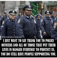 America, cnn.com, and Funny: @Conservative American  I JUST WANT TO SAY THANK YOU TO POLICE  OFFICERS AND ALL OF THOSE THAT PUT THEIR  LIVES IN DANGER EVERYDAY TO PROTECT US,  YOU DO STILL HAVE PEOPLE SUPPORTING YOU. Thank you to all of the law enforcement💙🇺🇸💙 DonaldTrump America Trump protest usa Trump2020 liberals democrats Republicans conservatives buildthewall fakenews cnn like maga president obama immigrants follow politics prolife funny savage instagram presidenttrump lol Partners --------------------- @too_savage_for_democrats🐍 @raised_right_🐘 @conservativemovement🎯 @millennial_republicans🇺🇸 @ny_conservative1776😎 @floridaconservatives🌴