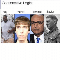 America, Black Lives Matter, and Logic: Conservative Logic:  Terrorist  Savior  Thug  Patriot 1-Eric Garner.2-Adam Lanza.3-Khizar Khan.4-HitlerWho understands the stupid red part of America! blacklivesmatter blm ericgarner sandyhook TrueFacts trumpsupporter trumpsamerica christianterrorism nazi racism christian trumpsupporters fucktrump GOP trump neonazi MAGA blacklivesmatter politics republican democrat buildthewall politics notmypresident trumptrain racist- repost @citizenrx via repogram