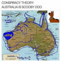Dank Memes and Timorous: CONSPIRACY THEORY:  AUSTRALIA IS SCOOBY DOO  INDONESIA  East Timor  OCEAN  NORTHERN  RRIORY  WESTERN  QUE AND  AUSTRALIA  AUSTRALIA  Great  Australia or  COO  Ooi  boundary  International State toundary  Conal Sea  7ssarman Sea