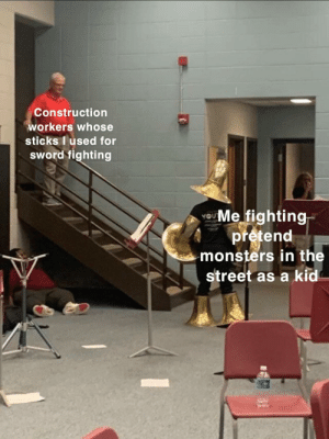 me_irl: Construction  workers whose  sticks I used for  sWord fighting  UMe fighting  pretend  monsters in the  street as a kid me_irl