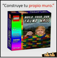 "Memes, Legos, and 🤖: ""Construye tu propio muro  BUILD YOUR DAN  REGO  TRUMP  R Agos  5+  LEGO Build  Your Own  Trump Wall  3000  S pieces  NS  Taff Project"