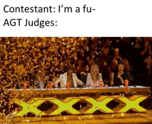 America, Got, and Agt: Contestant: I'm a fu  AGT Judges: America Got Talent loves their disabled people. INVEST!!!