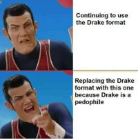 Drake, Tumblr, and Thank You: Continuing to use  the Drake format  Replacing the Drake  format with this one  because Drake is a  pedophile daffodyke: nicework-bonedaddy: Thank you to whoever made this im so excited Here's a blank version so everyone can use it!!!