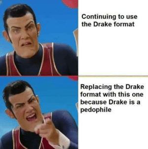 Drake, Tumblr, and Thank You: Continuing to use  the Drake format  Replacing the Drake  format with this one  because Drake is a  pedophile stars-and-honey:  wisdomsavingthrow:  nicework-bonedaddy: Thank you to whoever made this im so excited also for your consideration: