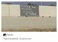"""Http, Wholesome, and Anarchy: CoNtRA todA  AUtoRiDAD.  Ka  Excerto  Mİ MAMV  brujacore  """"Against all authority.. Except my mom"""" <p>Wholesome Anarchy via /r/wholesomememes <a href=""""http://ift.tt/2Gtelig"""">http://ift.tt/2Gtelig</a></p>"""