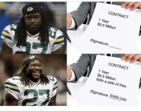 Eddie Lacy is PUMPED about the terms in his new contract with the Seahawks - We call him Cheese Burger Eddie - nfl superbowl quarterback packers seattleseahawks eddielacy football nfl🏈 nflmeme nflgear nfl2017 footballgame footballmeme footballtime footballnews footballseason fantasyfootball fantasyfootballmeme fantasyfootballchamp fantasyfootballproblems: CONTRACT  1 Year  $5.5 Million  Signature  CONTRACT  1 Year  $5.5 With a side of fries  Signature Eddie Lacy Eddie Lacy is PUMPED about the terms in his new contract with the Seahawks - We call him Cheese Burger Eddie - nfl superbowl quarterback packers seattleseahawks eddielacy football nfl🏈 nflmeme nflgear nfl2017 footballgame footballmeme footballtime footballnews footballseason fantasyfootball fantasyfootballmeme fantasyfootballchamp fantasyfootballproblems